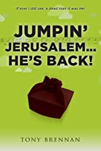 Jumpin' Jerusalem... He's Back!: If ever I did see, a dead man it was He!