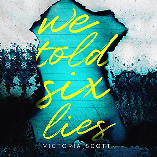We Told Six Lies                   By:                                                                                                                                 Victoria Scott                               Narrated by:                                                                                                                                 Nick Mondelli                      Length: 8 hrs and 22 mins     1 rating     Overall 5.0