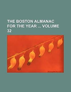 The Boston Almanac for the Year Volume 32
