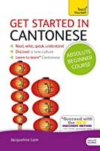 Get Started in Cantonese Absolute Beginner Course: (Book and audio support) The essential introduction to reading, writing, speaking and understanding ... (Teach Yourself) (Teach Yourself Language)