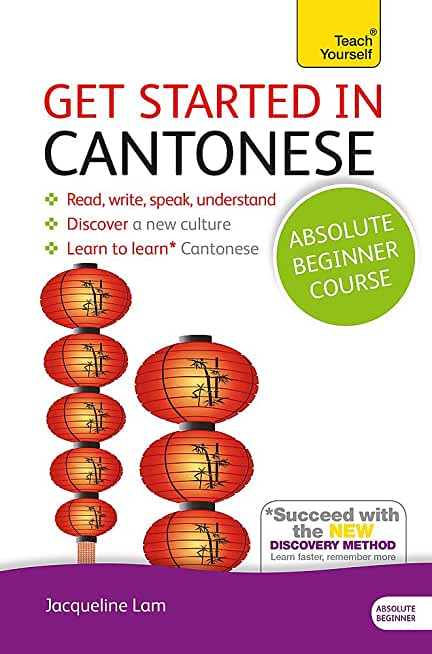 Get Started in Beginner's Cantonese (Learn Cantonese with Teach Yourself): Book and CD Pack