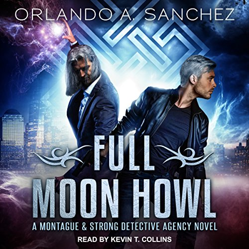 Full Moon Howl: Montague & Strong Case Files Series, Book 2