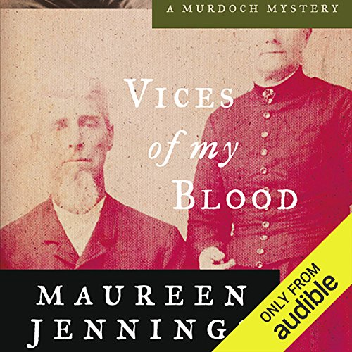 Vices of My Blood     A Murdoch Mystery, Book 6              By:                                                                                                                                 Maureen Jennings                               Narrated by:                                                                                                                                 David Marantz                      Length: 10 hrs and 9 mins     7 ratings     Overall 4.4