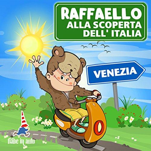 Raffaello alla scoperta dell'Italia - Venezia. Il Moro di Venezia copertina