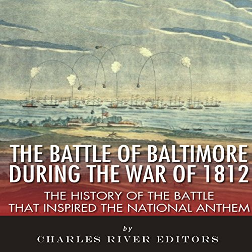 The Battle of Baltimore During the War of 1812 audiobook cover art