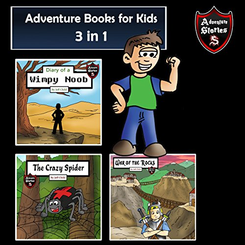 Adventure Books for Kids: 3 Incredible Stories for Kids in 1 audiobook cover art