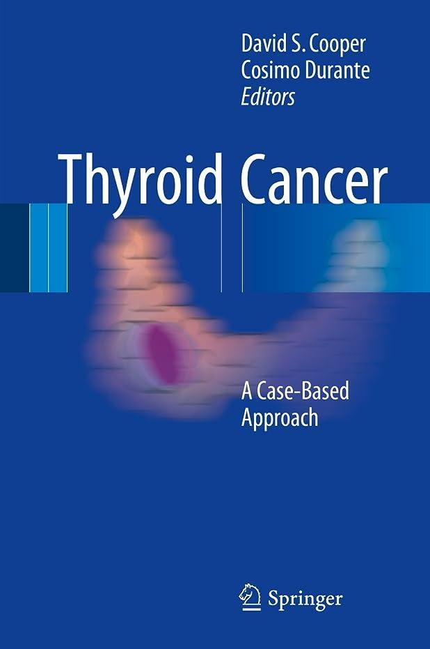 誇張マティス売上高Thyroid Cancer: A Case-Based Approach (English Edition)