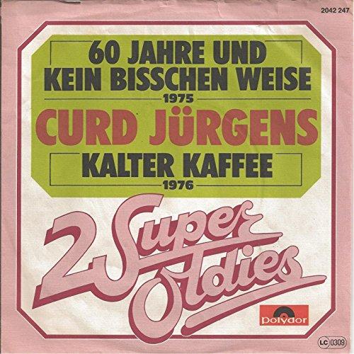 60 Jahre und kein bisschen weise / Kalter Kaffee (2 Super Oldies) / 2042 247
