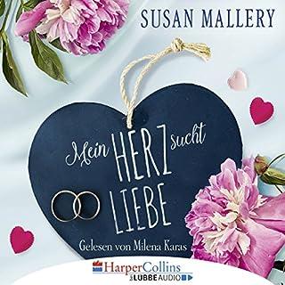 Mein Herz sucht Liebe                   Autor:                                                                                                                                 Susan Mallery                               Sprecher:                                                                                                                                 Milena Karas                      Spieldauer: 5 Std. und 5 Min.     34 Bewertungen     Gesamt 4,3