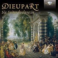 Dieupart: Six Suites de Clavecin by Fernando Miguel Jaloto