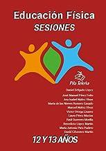Educación Física SESIONES 12 y 13: años (Sesiones Educación Física nº 7) (Spanish Edition)