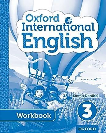 Oxford International English Workbook 3 by Emma Danihel(2013-08-29)