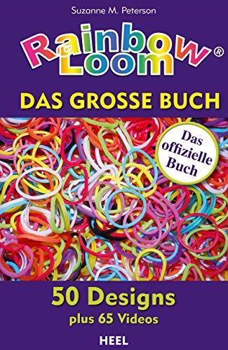Rainbow Loom: Das große Buch
