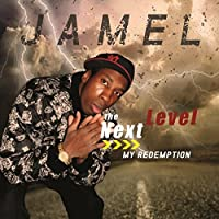 Jamel The Next Level My Redemption