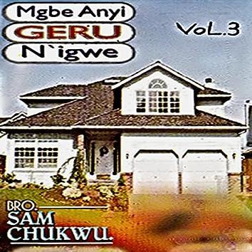 Mgbe Anyi Geru N'igwe, Vol. 3