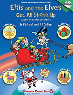 Elfis and the Elves Get All Shook Up - A Holiday Musical Adventure: Rise and Shine Series