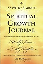 52 WEEK 3 MINUTE SPIRITUAL GROWTH JOURNAL - Weekly Themes / Daily Scripture: Journal Daily for a Personalized Friendship with God