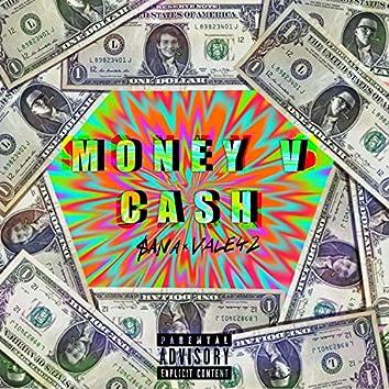 Money v Cash