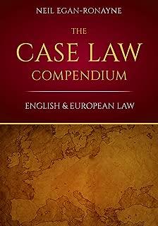 The Case Law Compendium: English & European Law (Black Letter Series)