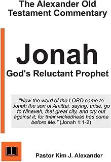 Jonah: God's Reluctant Prophet (The Alexander Old Testament Commentary)