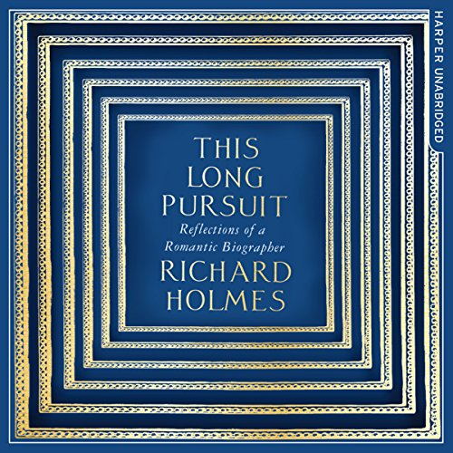 This Long Pursuit: Reflections of a Romantic Biographer audiobook cover art