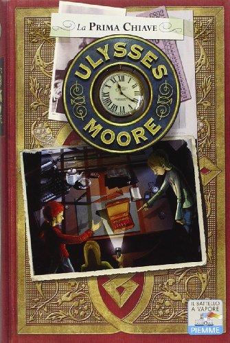 La prima chiave (Il battello a vapore. Ulysses Moore)