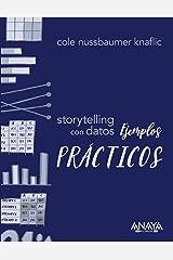 Storytelling con datos. Ejemplos prácticos (Spanish Edition) Paperback