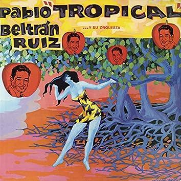 """Pablo """"Tropical"""" Beltrán Ruiz y Su Orquesta"""