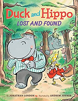 Duck and Hippo Lost and Found by [Jonathan London, Andrew Joyner]