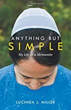Anything but Simple: My Life as a Mennonite (Plainspoken)
