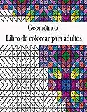 Geométrico Libro de colorear para adultos: Libro de colorear...