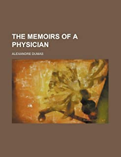 The Memoirs of a Physician (Volume 36)