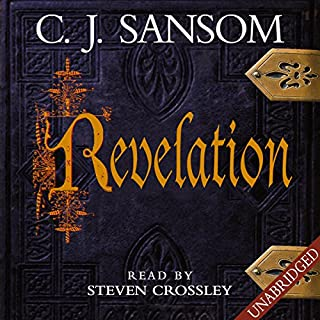 Revelation     Shardlake, Book 4              By:                                                                                                                                 C. J. Sansom                               Narrated by:                                                                                                                                 Steven Crossley                      Length: 21 hrs and 2 mins     733 ratings     Overall 4.8