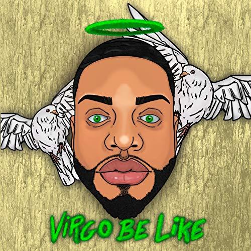 Virgo Be Like