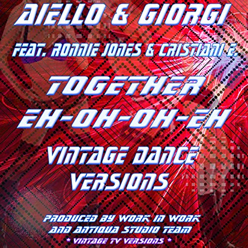 Together Eh Oh Oh Eh (feat. Ronnie Jones, Eros Cristiani) [Vintage Radio TV Mix]