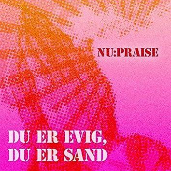 Du Er Evig, Du Er Sand