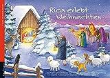 Rica erlebt Weihnachten: Ein Folien-Adventskalender zum Vorlesen und Gestalten eines Fensterbildes (Adventskalender mit Geschichten für Kinder / Ein Buch zum Vorlesen und Basteln)