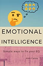 Emotional Intelligence: Simple Ways To Fix Your EQ (Positive Mind)