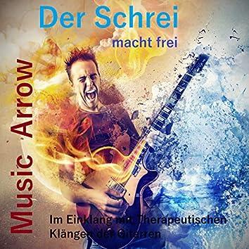 Der Schrei macht frei - Im Einklang mit therapeutischen Klängen der Gitarre