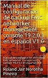 Manual de configuración de backup EMC networker management console 19.2.0.1 en español V1.0: Manual de configuración...