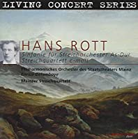 Rott: Symphony for String Orchestra In A Flat Major/String Quartet In C Minor by Philharmonisches Orchester des Staatstheaters Mainz (2005-06-01)