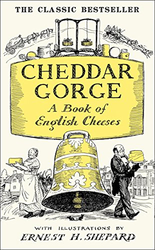 Cheddar Gorge: A Book of English Cheeses (English Edition)