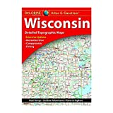 DeLorme® Wisconsin Atlas & Gazetteer (Wisconsin Atlas and Gazeteer)