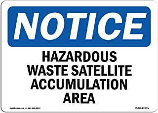 OSHA Notice Sign - Hazardous Waste Satellite Accumulation Area | Vinyl Label Decal | Protect Your Business, Construction Site |  Made in The USA
