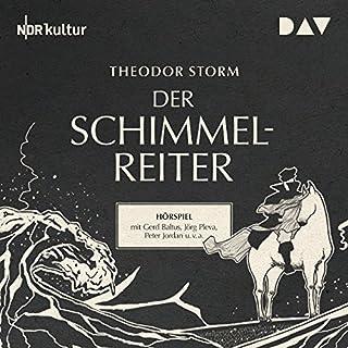 Der Schimmelreiter                   By:                                                                                                                                 Theodor Storm                               Narrated by:                                                                                                                                 Gerd Baltus,                                                                                        Jörg Pleva,                                                                                        Peter Jordan                      Length: 54 mins     Not rated yet     Overall 0.0