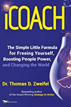 iCoach: The Simple Little Formula for Freeing Yourself, Boosting People Power and Changing the World
