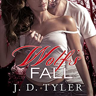 Wolf's Fall     Alpha Pack, Book 6              By:                                                                                                                                 J. D. Tyler                               Narrated by:                                                                                                                                 Marguerite Gavin                      Length: 7 hrs and 7 mins     542 ratings     Overall 4.3
