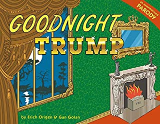 Goodnight Trump: A Parody
