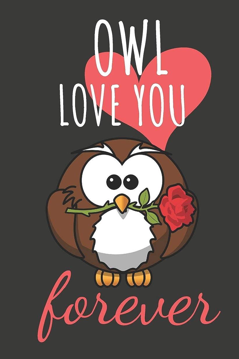 たぶん禁止リゾートOWL Love You Forever: Funny Owl Valentines Day Gift ~ Lined Notebook / Journal