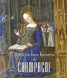 Très riches heures de Champagne - L'enluminure en Champagne à la fin du Moyen Age